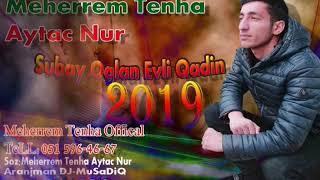 Meherrem Tenha ft Aytac Nur - Subay Oglan Evli Qadin 2019