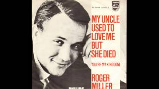 Roger Miller- My Uncle Used to Love Me but She Died (Lyrics in description)-