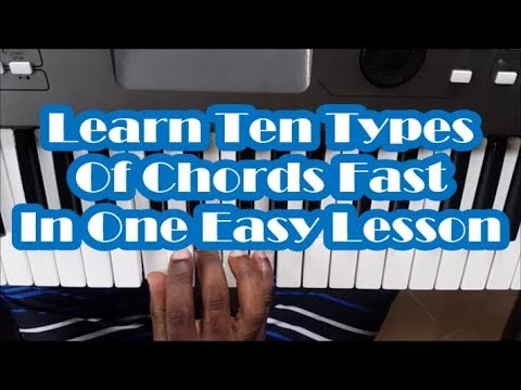 Learn 10 Types Of Piano Chords Fast In 1 Easy Lesson Youtube