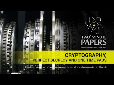 Cryptography, Perfect Secrecy and One Time Pads | Two Minute Papers #25