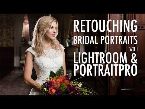 Lightroom Tutorial and PortraitPro Retouching: Bridal Portraits