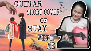 STAY WITH ME - BY : CHANYEOL AND PUNCH | AESCHYLUS FLORENDO ( GUITAR VERY SHORT COVER )