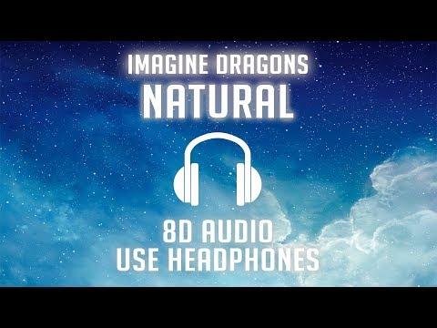 Imagine Dragons - Natural (8D AUDIO) 🎧
