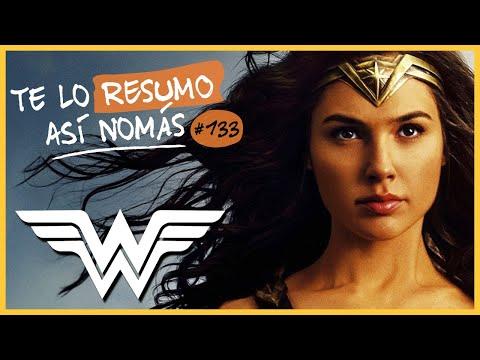 La Mujer Maravilla | Te Lo Resumo Así Nomás#133