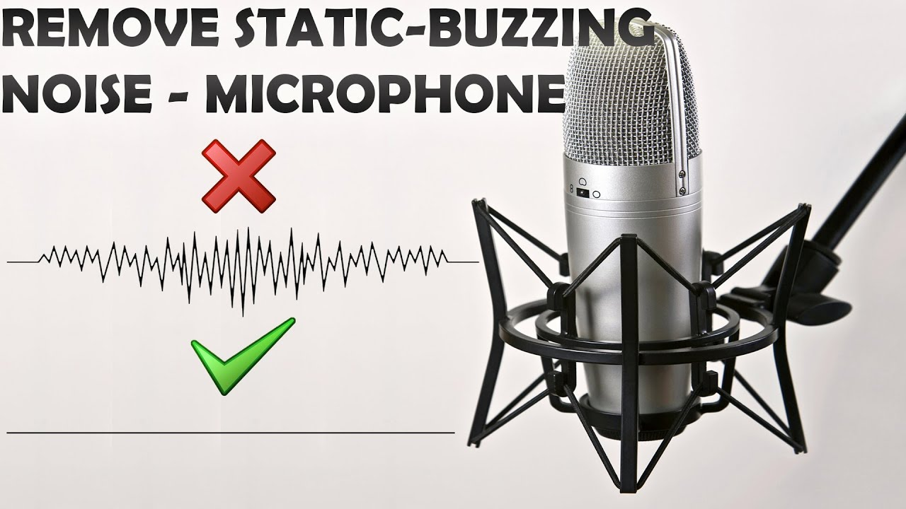 2017 how to remove static buzzing noise from your microphone youtube - Remove static energy ...