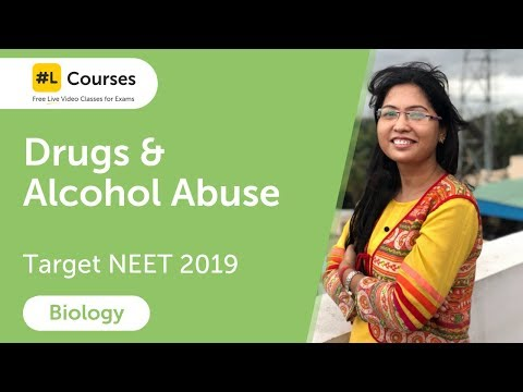 Drugs and Alcohol Abuse | Human Health and Disease | Biology | Target NEET 2019 | Day 65