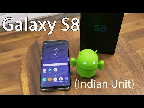Samsung Galaxy S8 Unboxing & Overview (Indian Unit)