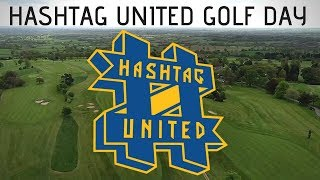 THE HASHTAG UNITED GOLF DAY 2.0!