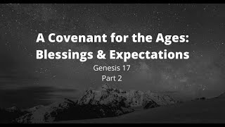 6/21/2020 Blessings & Expectations: Part 2 (Gen. 17)