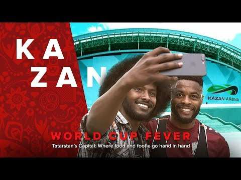 World Cup Fever: Kazan. Tartarstan's Capital: Where food and footie go hand in hand
