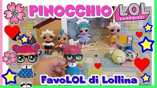 Baixar PINOCCHIO LOL! Le FavoLOL di LOLLINA - Storie Lol Surprise by Lara e Babou