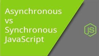 Understanding Synchronous vs  Asynchronous JavaScript