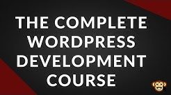 The Complete WordPress Development Course Preview - The First 2.5 Hours