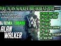DJ ALAN WALKER MANTAP  FULL LAGU BREAKBEAT 2018/2020