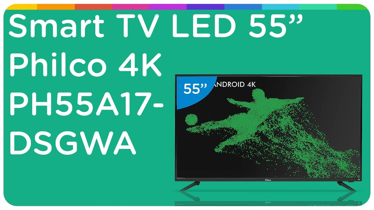 "56562a4cb Smart TV LED 55"" Philco 4K Ultra HD PH55A17DSGWA - YouTube"