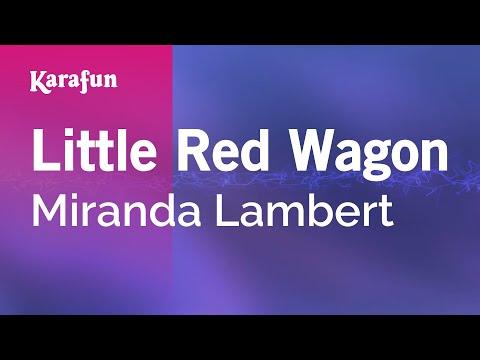Karaoke Little Red Wagon - Miranda Lambert *
