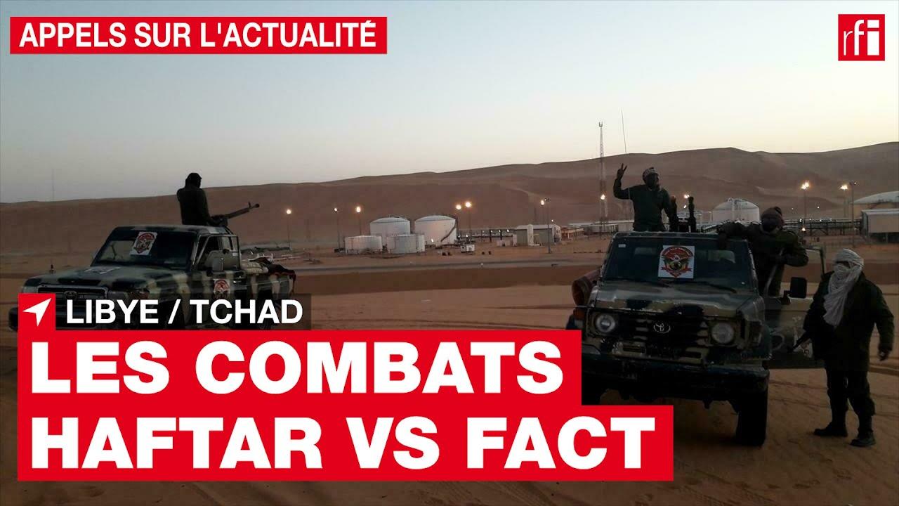 Download Libye/Tchad : retour sur les combats entre les hommes d'Haftar & les rebelles tchadiens du FACT• RFI