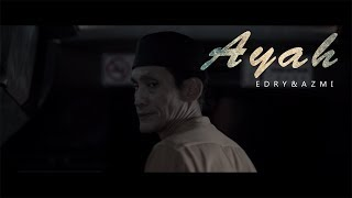 [4.32 MB] Ayah - Edry & Azmi (Official Music Video)