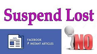 Page Suspend Account Lost | Facebook Instant Articles New Update