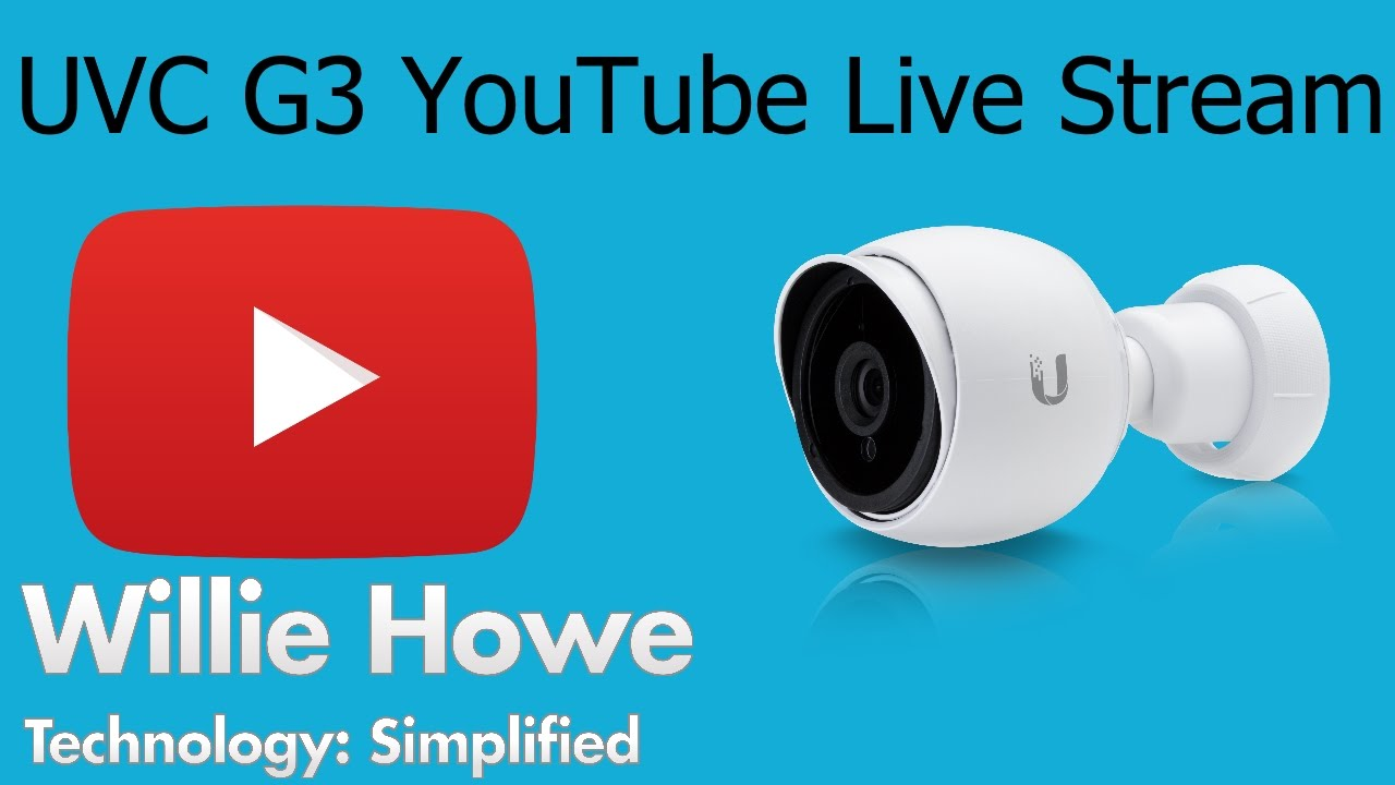 Ubiquiti Networks - UVC G3 YouTube Live Stream - How-to