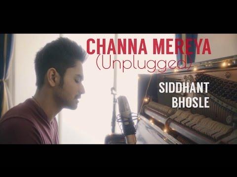 Channa Mereya (Unplugged) | Sad Version | Siddhant Bhosle | Arijit Singh Cover