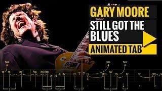 GARY MOORE - STILL GOT THE BLUES - Animated Tab