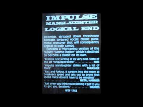 IMPULSE MANSLAUGHTER - Logical end full album