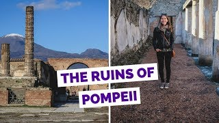 Visiting the Ruins of Pompeii, Italy Travel Guide