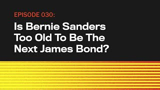 Is Bernie Sanders Too Old To Be The Next James Bond?   The Onion Presents The Topical   Episode 30