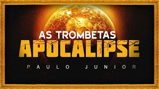 As Trombetas do Apocalipse - Paulo Junior