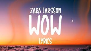 Zara Larsson - WOW (Lyrics)