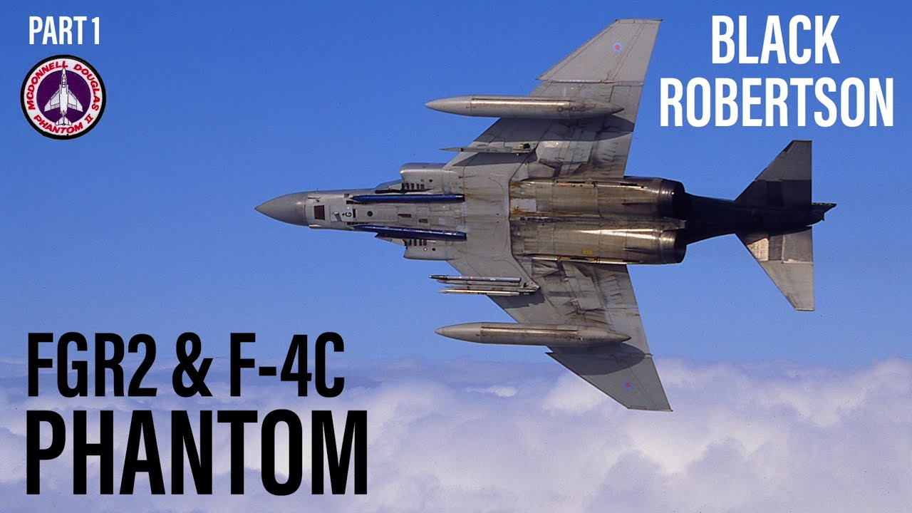 Flying the FGR2 & F-4C Phantom | 'Black' Robertson (Part 1)