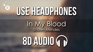 Shawn Mendes - In My Blood (8D AUDIO) Video