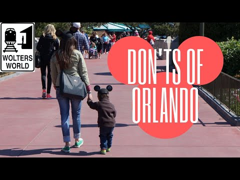 Orlando: The Don'ts of Visiting Orlando