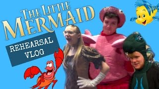 THE LITTLE MERMAID REHEARSAL VLOG!