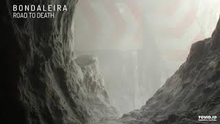 Bondaleira - Road To Death (Original Track)