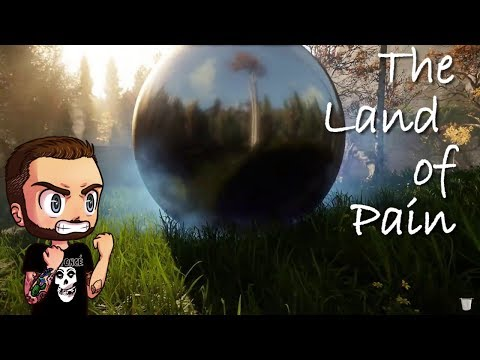 THE LAND OF PAIN - Full(ish) Playthrough