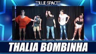 Blue Space Oficial - Thalia Bombinha - 02.03.19