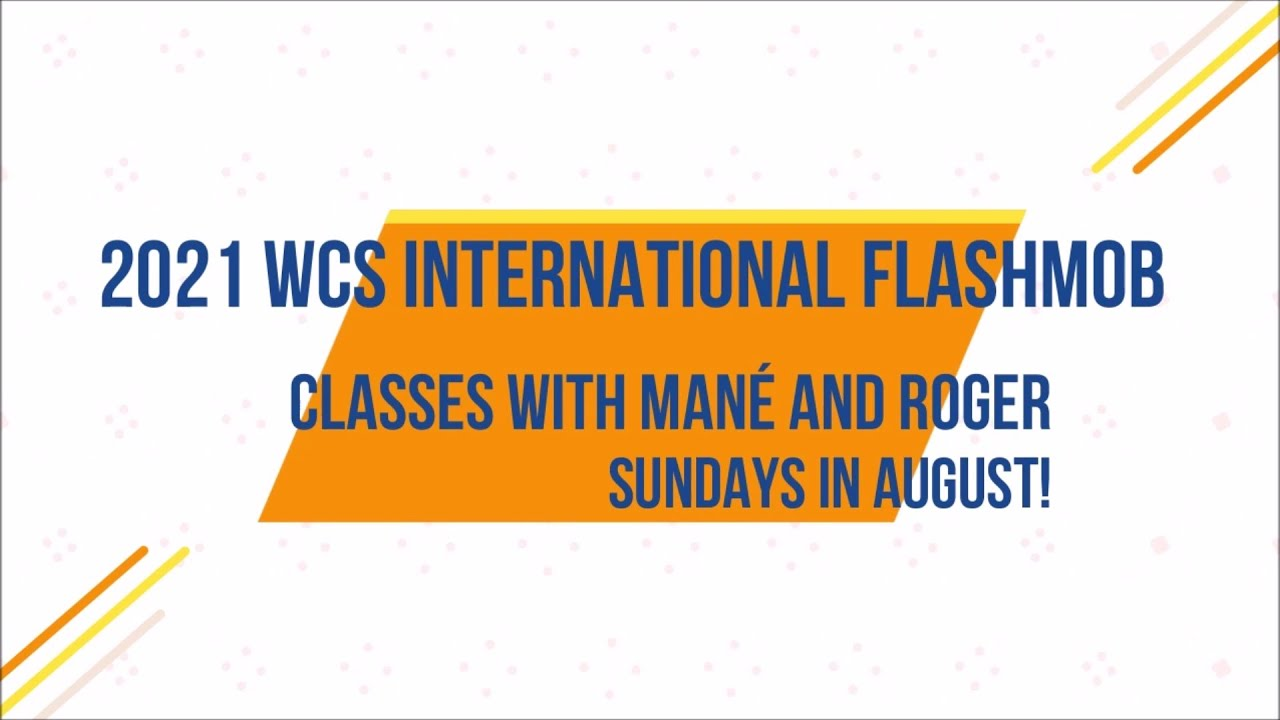 2021 WCS Flashmob Classes with Mané and Roger!