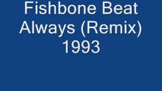 Fishbone Beat - Always Remix