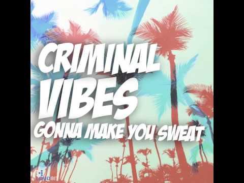 Criminal Vibes - Gonna Make You Sweat (Club Mix)