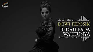 Dewi Perssik - Indah Pada Waktunya (Official Audio)