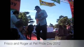 Frisco and Roger at Pet Pride 2012