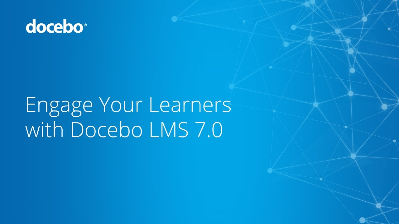Engage Your Learners with Docebo 7.0