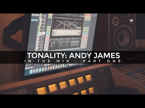 Tonality: Andy James - In The Mix - Part 1