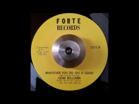 Gene Williams  Whatever You Do, Do It Good