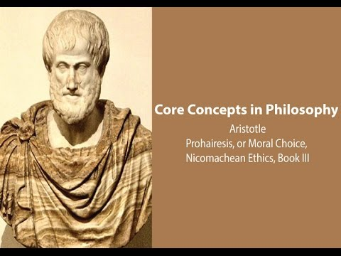 Aristotle on Prohairesis, or Moral Choice (N.E. book 3) - Philosophy Core Concepts