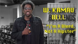 W. Kamau Bell - I Am A Blerd, Not A Hipster (United Shades of America)