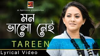 New Bangla Song 2017 | Mon Bhalo Nei by Tarin | Album Akash Debo Kaake | Official lyrical Video
