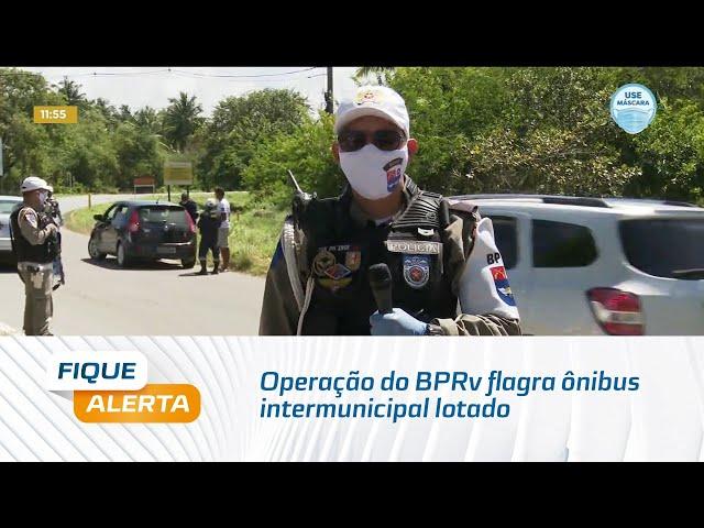 Operação do BPRv flagra ônibus intermunicipal lotado com passageiros em pé